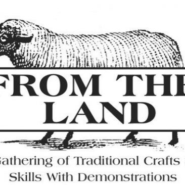 From the Land Festival is a gathering of traditional crafts and skills with demonstrations